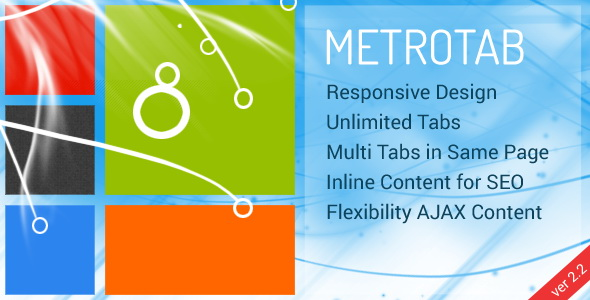 METROTAB Responsive Design Unlimited Tabs Multi Tabs Same Page Inline Content for SEO Flexibility AJAX Content