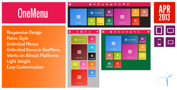 OneMenu Responsive Design Metro Style Unlimited Menus Unlimited Items OneMenu Works Almost Platforms Light Weight Easy Customization APR 2013 IjI